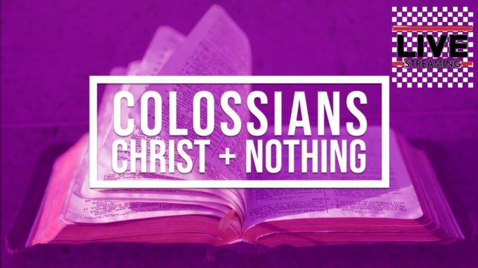 Sermon, June 7 - Colossians, Christ + Nothing